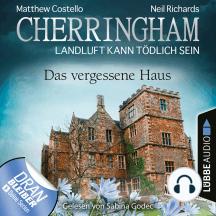 Cherringham - Landluft kann tödlich sein, Folge 37: Das vergessene Haus (Ungekürzt)