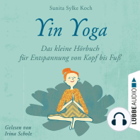 Yin Yoga - Das kleine Hörbuch für Entspannung von Kopf bis Fuß (Ungekürzt)