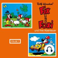 Fix und Foxi, Fix und Foxi und ihre Abenteuer, Folge 7