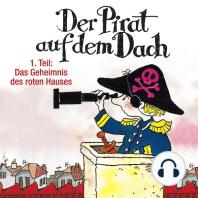 Der Pirat auf dem Dach, Folge 1