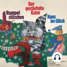 Gebrüder Grimm, Rumpelstilzchen / Der gestiefelte Kater / Hans im Glück