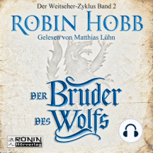 Der Bruder des Wolfs - Die Chronik der Weitseher 2 (Ungekürzt)