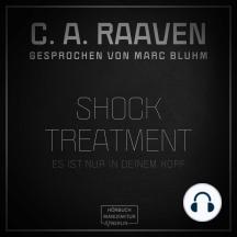 Shock Treatment - Es ist nur in deinem Kopf (ungekürzt)