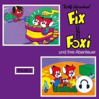 Fix und Foxi, Fix und Foxi und ihre Abenteuer, Folge 5