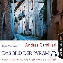 Das Bild der Pyramide - Commissario Montalbano blickt hinter die Fassaden (Gekürzt)
