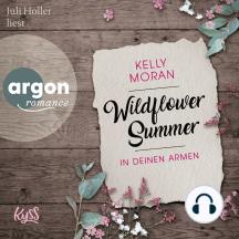 Wildflower Summer - In deinen Armen (Ungekürzte Lesung)