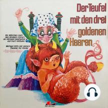 Gebrüder Grimm, Der Teufel mit den drei goldenen Haaren