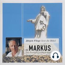 Das Evangelium nach Markus - Die Bibel - Neues Testament, Band 6