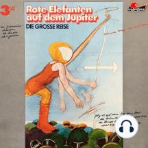 Die große Reise, Folge 3: Rote Elefanten auf dem Jupiter