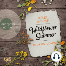 In diesem Moment - Wildflower Summer, Band 2 (Ungekürzte Lesung)