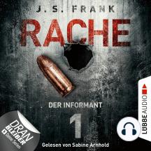 Der Informant - RACHE, Folge 1 (Ungekürzt)