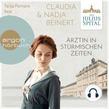 Ärztin in stürmischen Zeiten - Die Juliusspital-Reihe, Band 2 (ungekürzt)