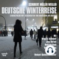 Deutsche Winterreise - Liederzyklus mit Geschichten von Menschen im Abseits