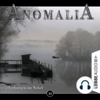 Anomalia - Das Hörspiel, Folge 10