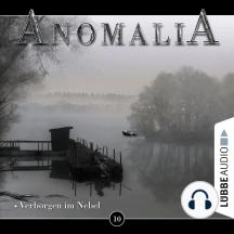 Anomalia - Das Hörspiel, Folge 10: Verborgen im Nebel