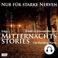 Mitternachtsstories von Hansjörg Martin - Nur für starke Nerven, Folge 1 (ungekürzt)