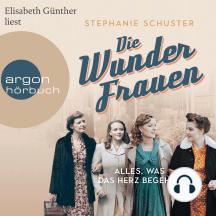 Die Wunderfrauen - Alles, was das Herz begehrt - Wunderfrauen-Trilogie, Band 1 (gekürzt)