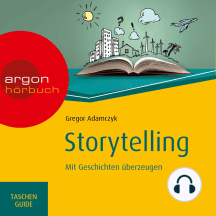 Storytelling - Mit Geschichten überzeugen (Ungekürzte Lesung)