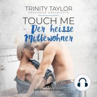 Touch Me - Der heiße Mitbewohner / Erotische Geschichte