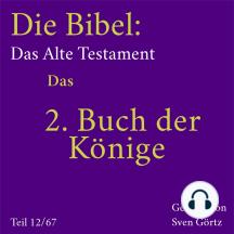 Die Bibel – Das Alte Testament: Das 2. Buch der Könige