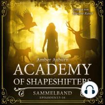 Academy of Shapeshifters - Sammelband 4: Episode 13-16