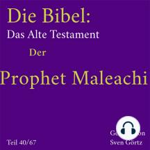 Die Bibel – Das Alte Testament: Der Prophet Maleachi