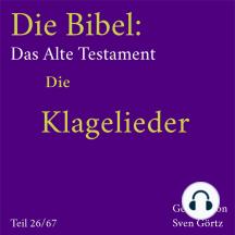 Die Bibel – Das Alte Testament: Die Klagelieder