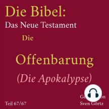 Die Bibel – Das Neue Testament: Die Offenbarung (Die Apokalypse)