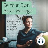 Be Your Own Asset Manager: Wie organisiere ich meine private Vermögensverwaltung?