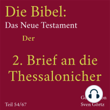 Die Bibel – Das Neue Testament: Der 2. Brief an die Thessalonicher