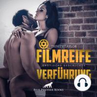Filmreife Verführung / Erotische Geschichte