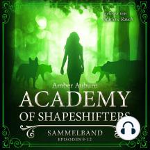Academy of Shapeshifters - Sammelband 3: Episode 9-12