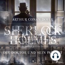 Sherlock Holmes: Der Doktor und sein Patient