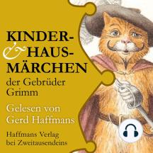 """Kinder- & Hausmärchen der Gebrüder Grimm: Gelesen von Gerd Haffmans. Mit einer Zugabe aus Oscar Wildes """"Die Märchen"""""""