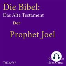 Die Bibel – Das Alte Testament: Der Prophet Joel