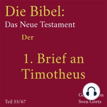 Die Bibel – Das Neue Testament: Der 1. Brief an Timotheus
