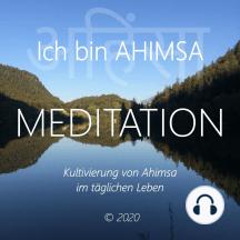 Ich bin Ahimsa: Kultivierung von Ahimsa im täglichen Leben