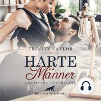 Harte Männer / Erotische Geschichte