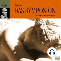 Das Symposion - Reden über den Eros