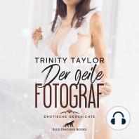 Der geile Fotograf / Erotik Audio Story / Erotisches Hörbuch