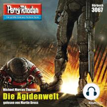 """Perry Rhodan 3067: Die Ägidenwelt: Perry Rhodan-Zyklus """"Mythos"""""""