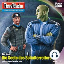 "Perry Rhodan 3068: Die Seele des Schulterreiters: Perry Rhodan-Zyklus ""Mythos"""