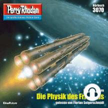 "Perry Rhodan 3070: Die Physik des Friedens: Perry Rhodan-Zyklus ""Mythos"""
