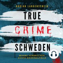True Crime Schweden: Wahre Verbrechen Echte Kriminalfälle