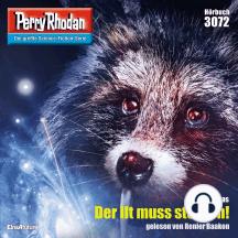 """Perry Rhodan 3072: Der Ilt muss sterben!: Perry Rhodan-Zyklus """"Mythos"""""""