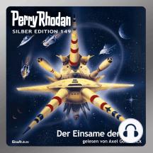 """Perry Rhodan Silber Edition 149: Der Einsame der Tiefe: 6. Band des Zyklus """"Chronofossilien"""""""