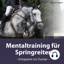 Mentaltraining für Springreiter: Entspannt ins Turnier