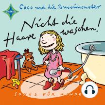 Nicht die Haare waschen!: Songs für Kinder