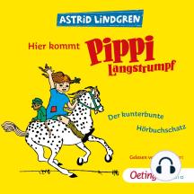 Hier kommt Pippi Langstrumpf!: Der kunterbunte Hörbuchschatz