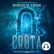 Crota, The Gods' Game, Volume I: A LitRPG novel